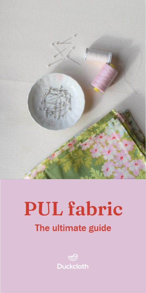 The ultimate guide to PUL fabric